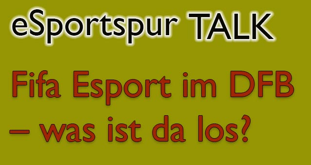 esportspur Talk: Fifa Esport im DFB – was ist da los? #023