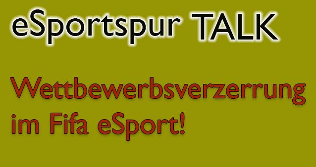 Wettbewerbsverzerrung im Fifa eSport – längst kein Kavaliersdelikt mehr! #029