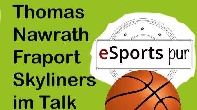 Im Gespräch mit Thomas Nawrath über den NBA 2K Einstieg von Fraport Skyliners #039