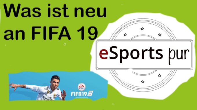 EA erklärt in unserem Podcast die Neuerungen von Fifa 19 #054