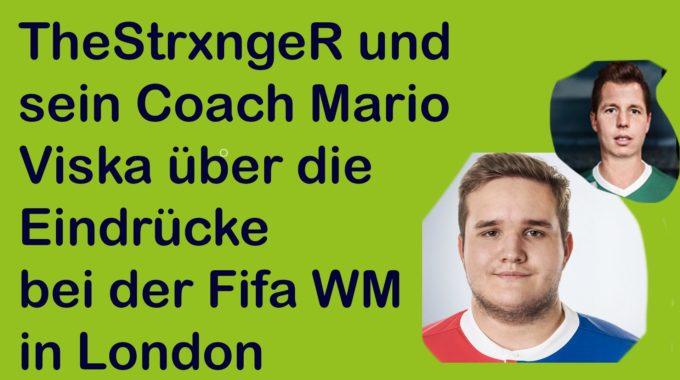 """Tim """"TheStrxngeR"""" Katnawatos und Mario Viska über die Erlebnisse beim Fifa eWorld Cup in London #052"""