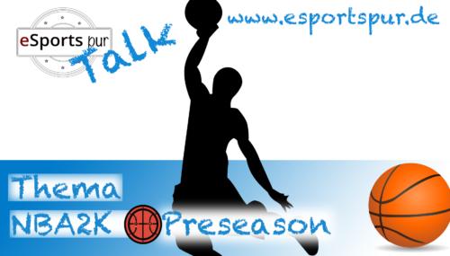 eSportspur Talk über die PreaSeason – NBA2K #080