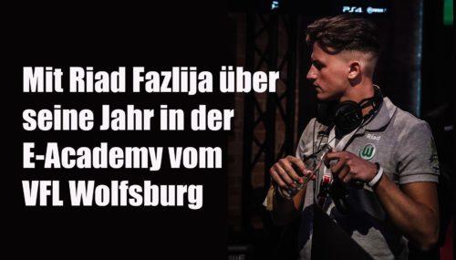 Mit Riad Fazlija über sein Jahr in der E-Akademy beim VFL Wolfsburg Esports #096