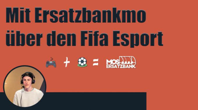 Im Gespräch mit Ersatzbankmo – wie sich der Fifa Epsort in Deutschland verändern sollte #107