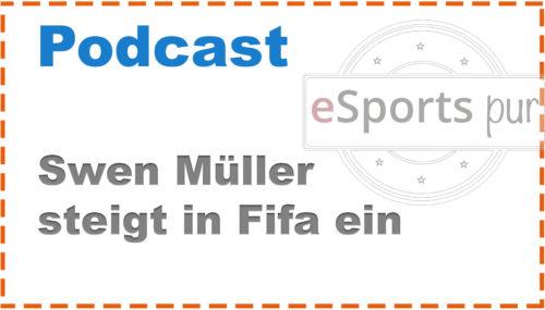 Swen Müller steigt in Fifa-Geschäft ein – was passiert mit seinem NBA2K Engagement? #122