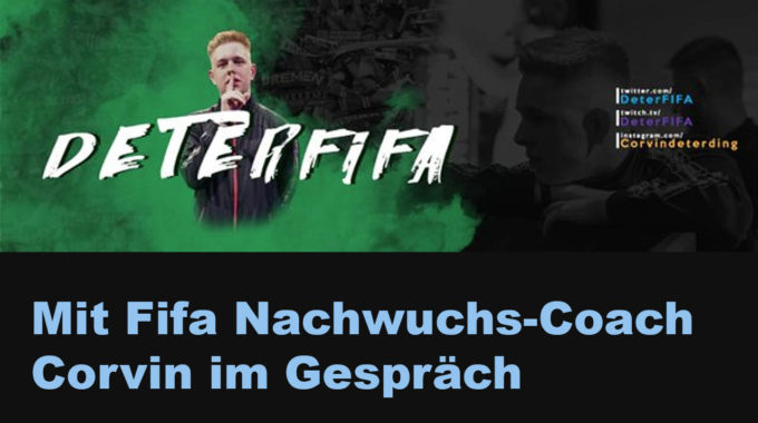 Im Gespräch mit Fifa Nachwuchs-Coach Corvin Deterding – seine Ziele und wie wichtig ist ein Coach wirklich #124